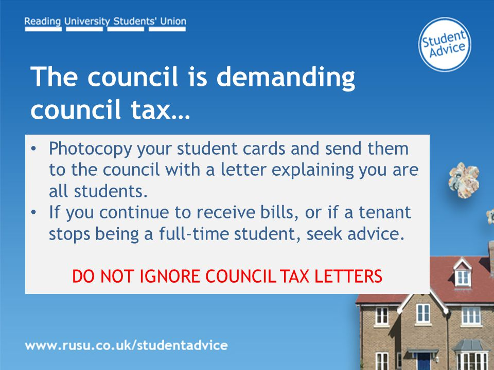 Photocopy your student cards and send them to the council with a letter explaining you are all students.