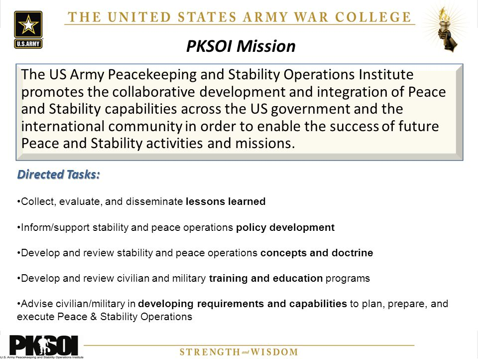 The US Army Peacekeeping and Stability Operations Institute promotes the collaborative development and integration of Peace and Stability capabilities