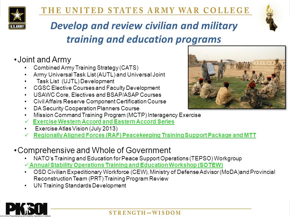Develop and review civilian and military training and education programs Joint and Army Combined Army Training Strategy (CATS) Army Universal Task Lis