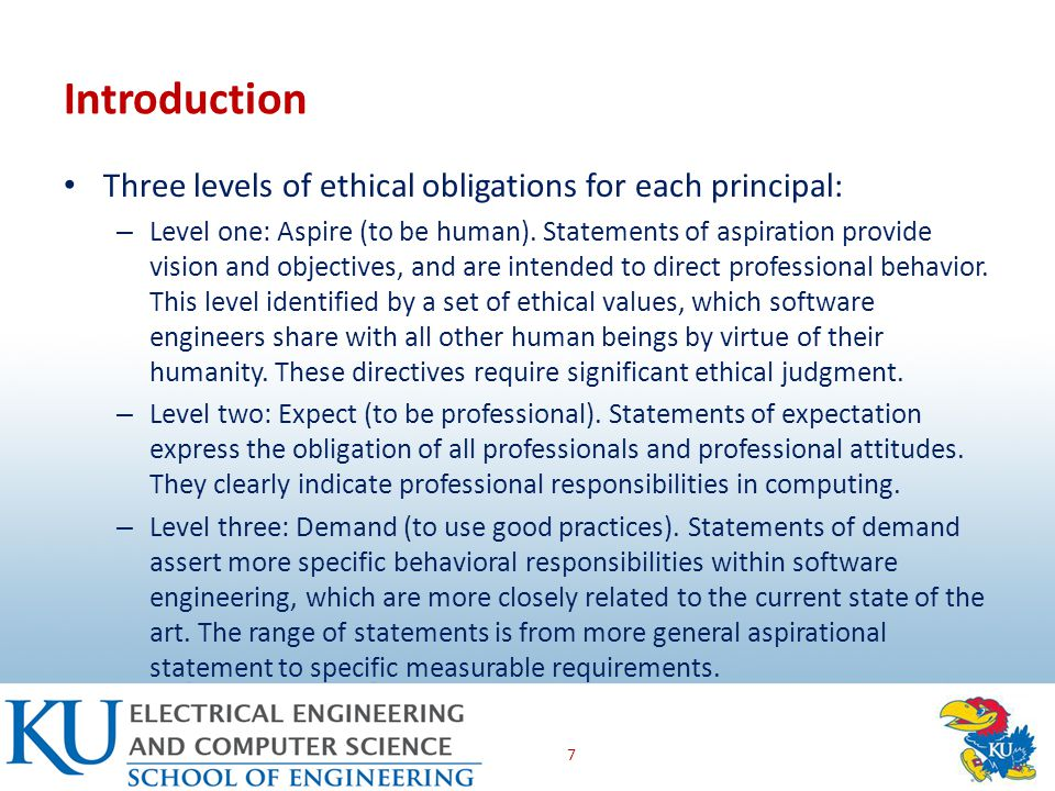 Three levels of ethical obligations for each principal: – Level one: Aspire (to be human).