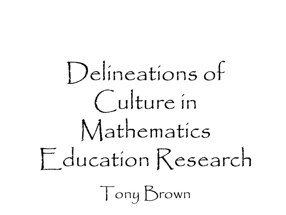 How do we conceptualise the boundaries and frontiers of our work in mathematics education research.
