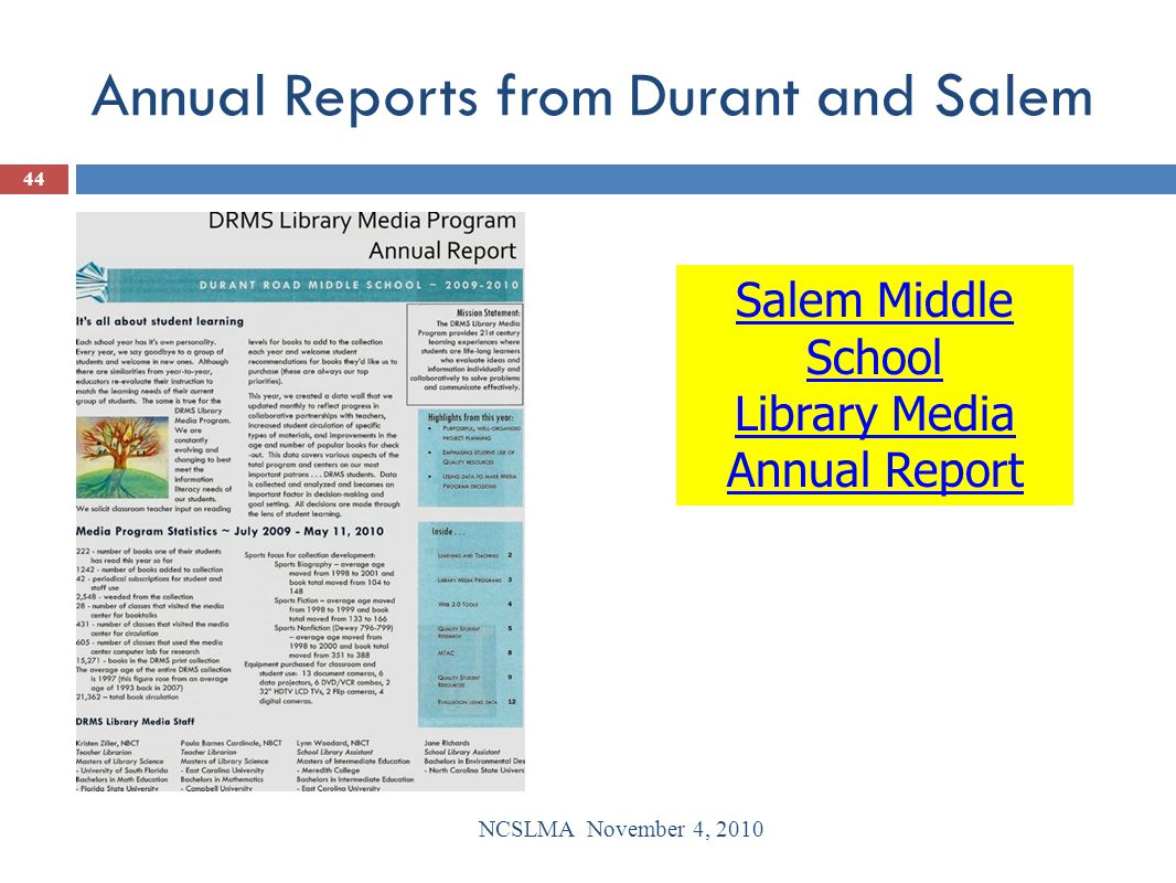 Annual Reports from Durant and Salem NCSLMA November 4, 2010 44 Salem Middle School Library Media Annual Report