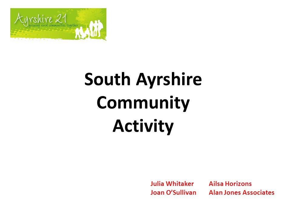 South Ayrshire Communities Our Communities 1.Annbank 2.Coylton 3.Loans 4.Dundonald 5.Symington 6.Craigie 7.Minishant 8.Maybole 9.Crosshill 10.Kirkmichael 11.Straiton 12.Dunure Why 12 Communities and not 7.