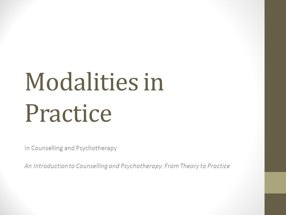 Modalities in Practice In Counselling and Psychotherapy An Introduction to Counselling and Psychotherapy: From Theory to Practice