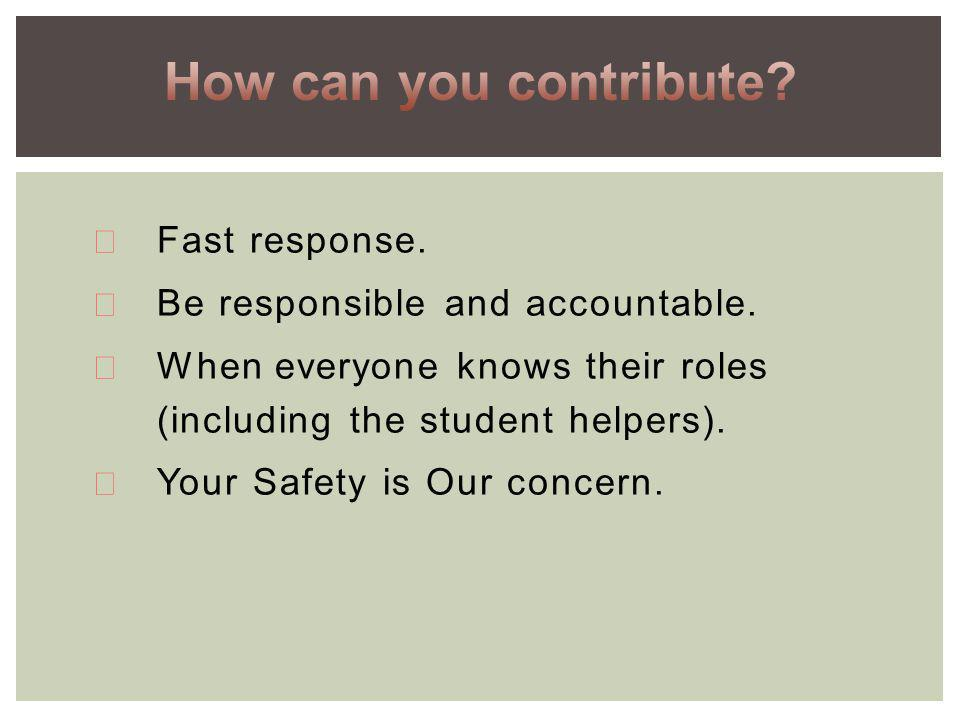 ä Fast response. ä Be responsible and accountable.