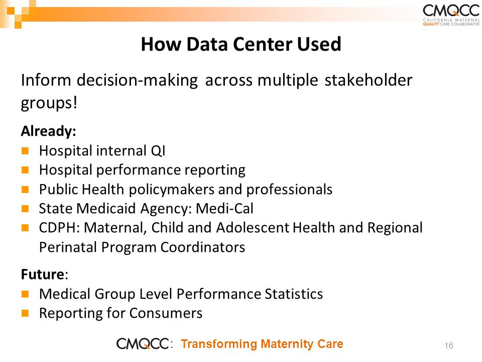 : Transforming Maternity Care How Data Center Used Inform decision-making across multiple stakeholder groups.