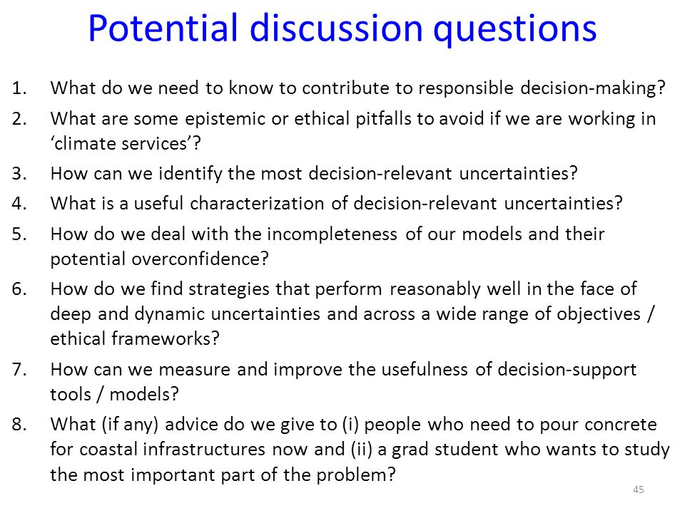 Potential discussion questions 1.What do we need to know to contribute to responsible decision-making.