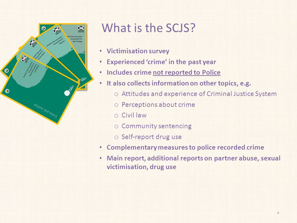 Crime statistics come from two sources Police Recorded Crime stats SCJS Crimes that are reported to and recorded by the police A large survey of a representative sample of people aged 16 and over living in private households