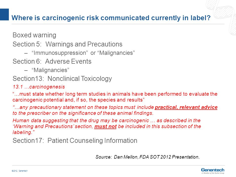 ©2012, Genentech Where is carcinogenic risk communicated currently in label.