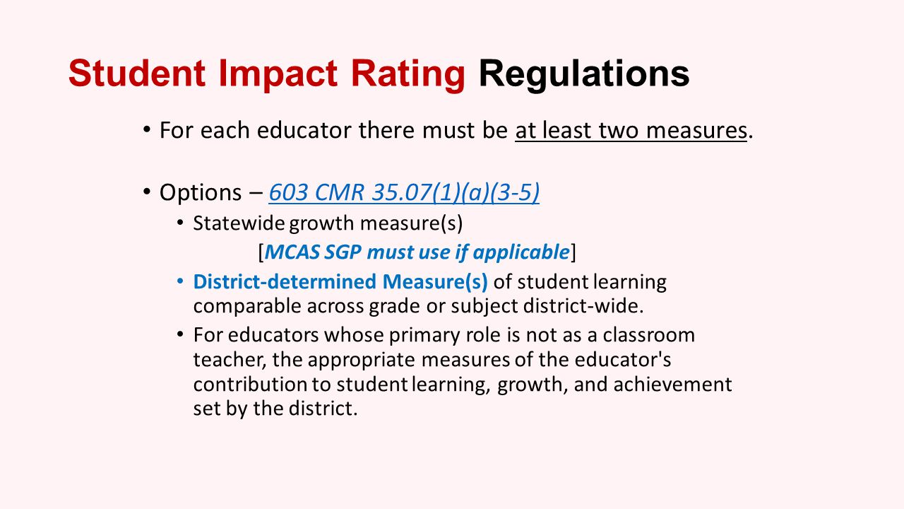 Two Ratings Summative Rating Exemplary 1-yr Self-Directed Growth Plan 2-yr Self-Directed Growth Plan Proficient Needs Improvement Directed Growth Plan UnsatisfactoryImprovement Plan LowModerateHigh Rating of Impact on Student Learning Massachusetts Department of Elementary and Secondary Education