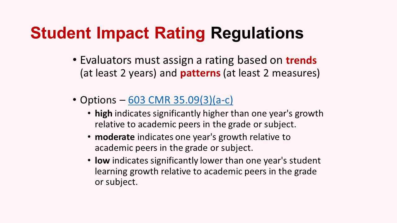 SGP from MCAS as Growth Measure Scores not available until fall of following year Student impact rating only determines a one, or two-year plan, and is a separate rating from the Summative Rating, which determines the type of Plan you will be on The State has determined the SGP range for rating LOW 34 MODERATE 35 - 65 HIGH 66
