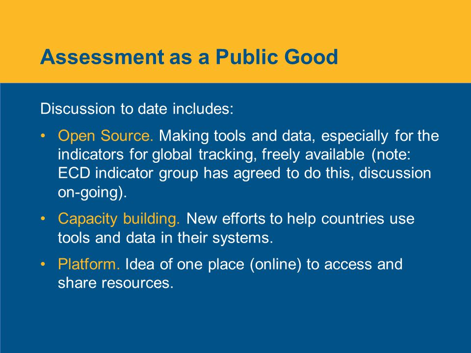 Assessment as a Public Good Discussion to date includes: Open Source.