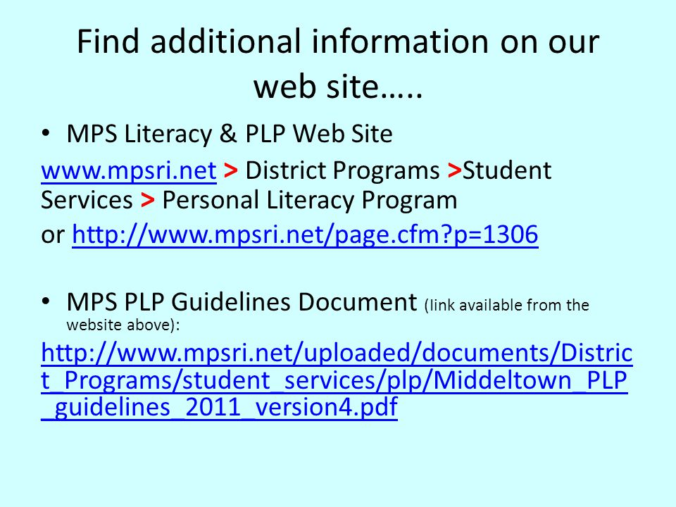 Find additional information on our web site….. MPS Literacy & PLP Web Site www.mpsri.netwww.mpsri.net > District Programs > Student Services > Persona