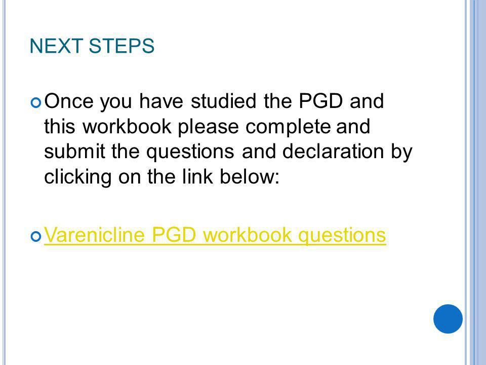 NEXT STEPS Once you have studied the PGD and this workbook please complete and submit the questions and declaration by clicking on the link below: Var