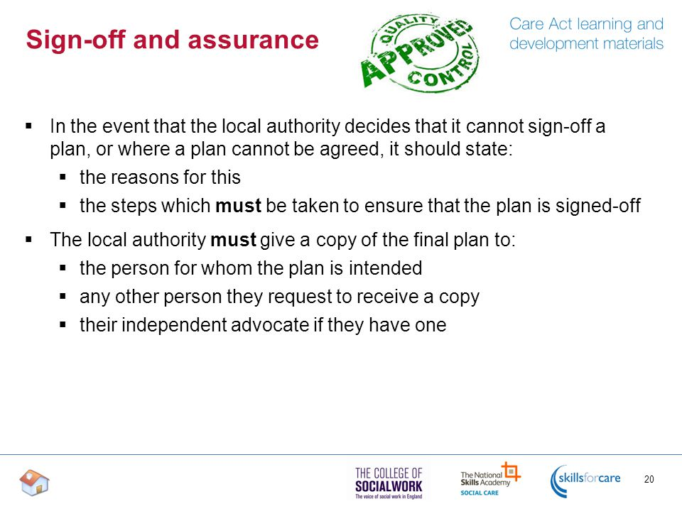 Sign-off and assurance  In the event that the local authority decides that it cannot sign-off a plan, or where a plan cannot be agreed, it should sta