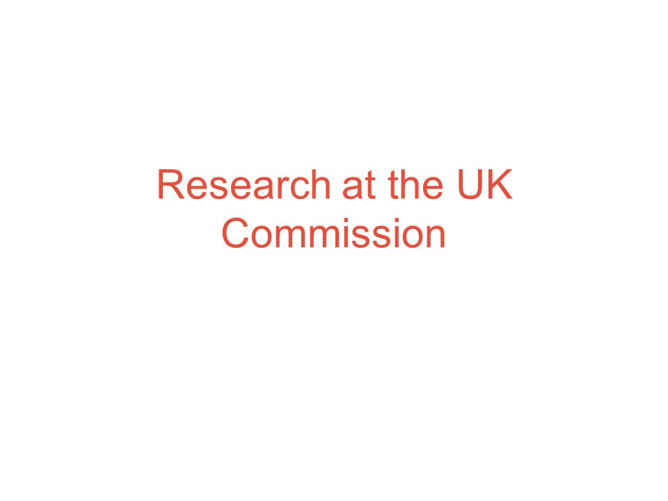 Research at the UK Commission