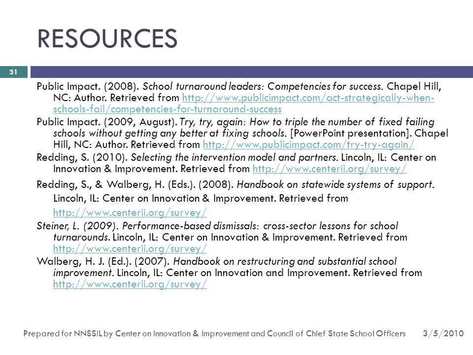 RESOURCES 3/5/2010Prepared for NNSSIL by Center on Innovation & Improvement and Council of Chief State School Officers 31 Public Impact.