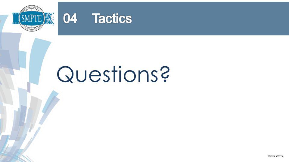 © 2013 SMPTE Questions?