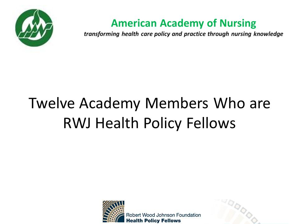 Twelve Academy Members Who are RWJ Health Policy Fellows