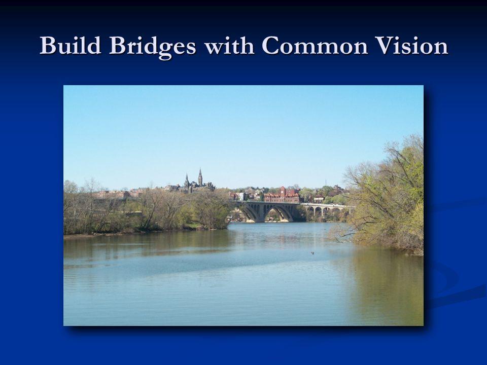 Build Bridges with Common Vision