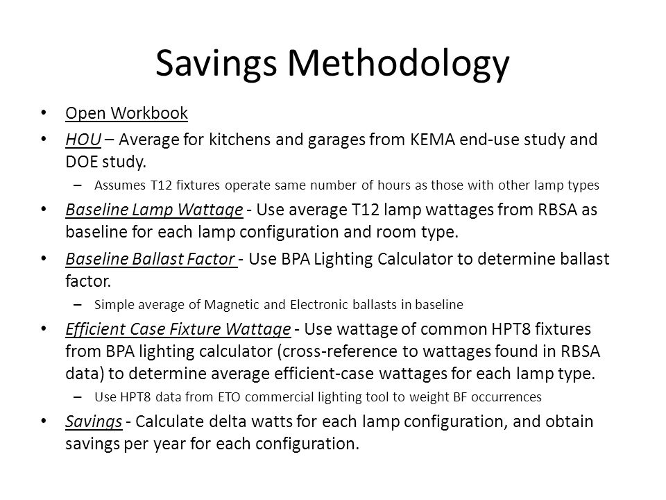 Savings Methodology Open Workbook HOU – Average for kitchens and garages from KEMA end-use study and DOE study.