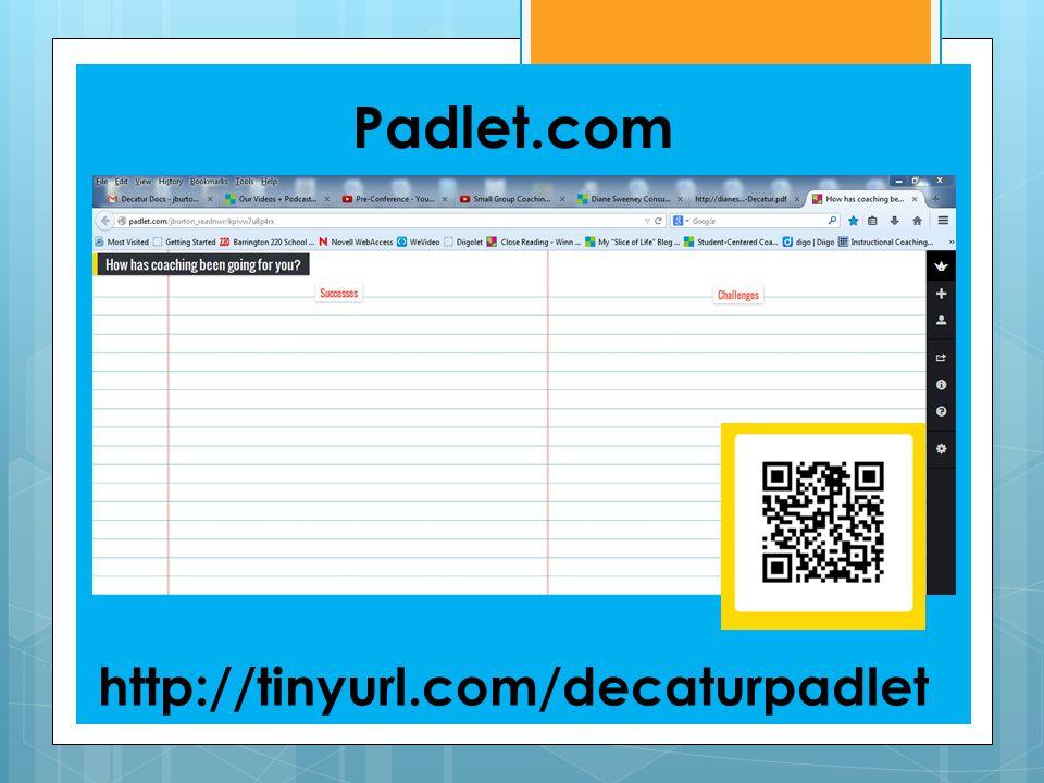 Padlet.com http://tinyurl.com/decaturpadlet