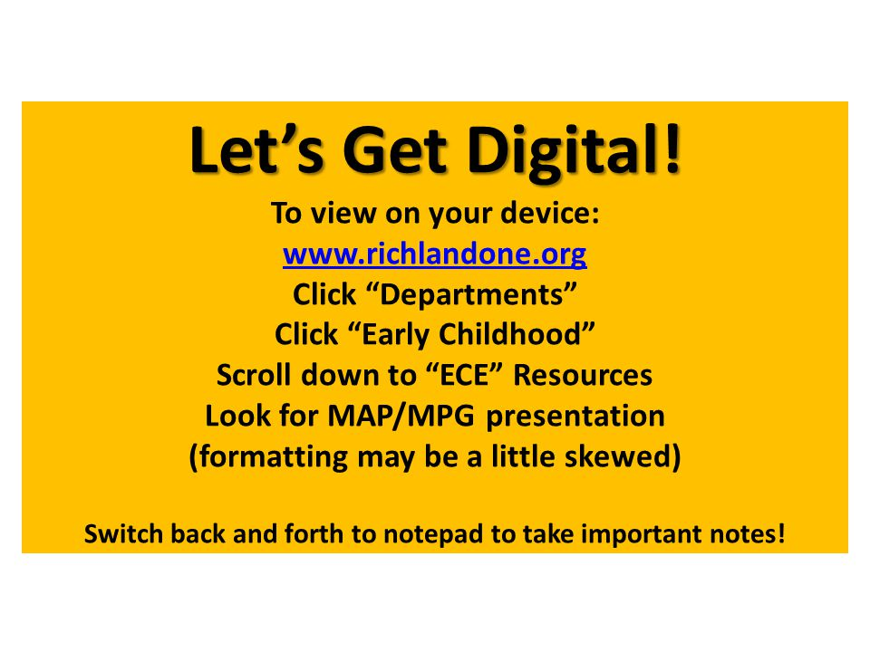 """Let's Get Digital! Let's Get Digital! To view on your device: www.richlandone.org Click """"Departments"""" Click """"Early Childhood"""" Scroll down to """"ECE"""" Res"""