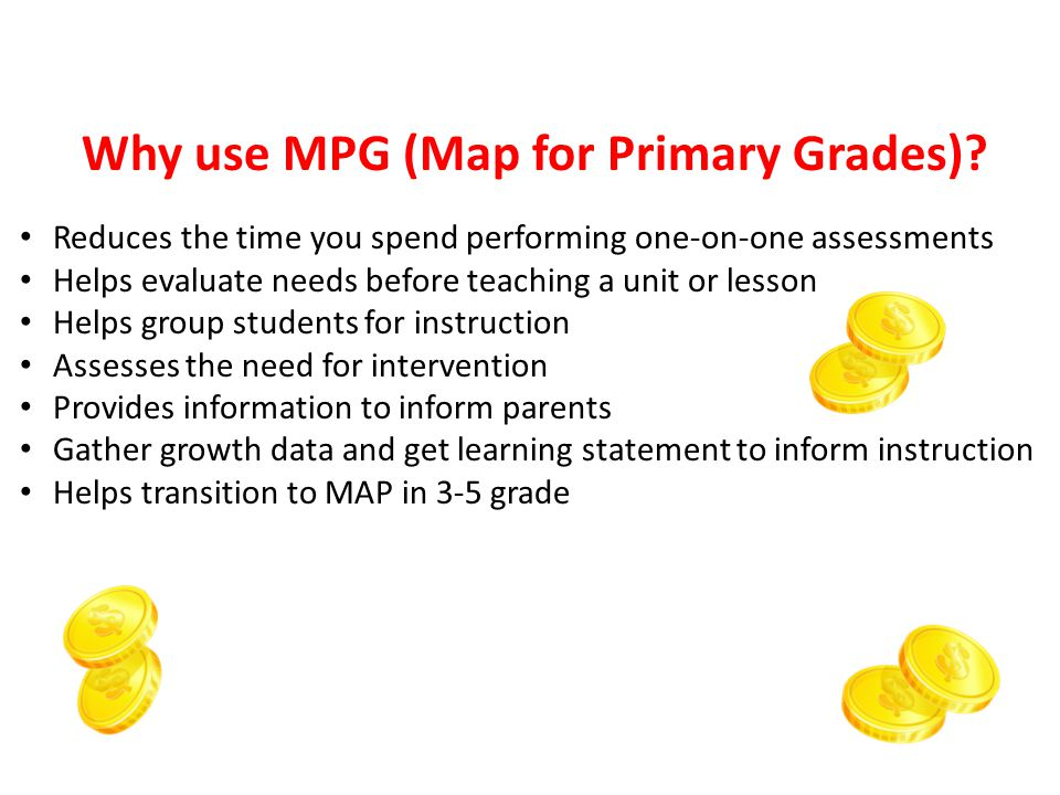 Why use MPG (Map for Primary Grades).