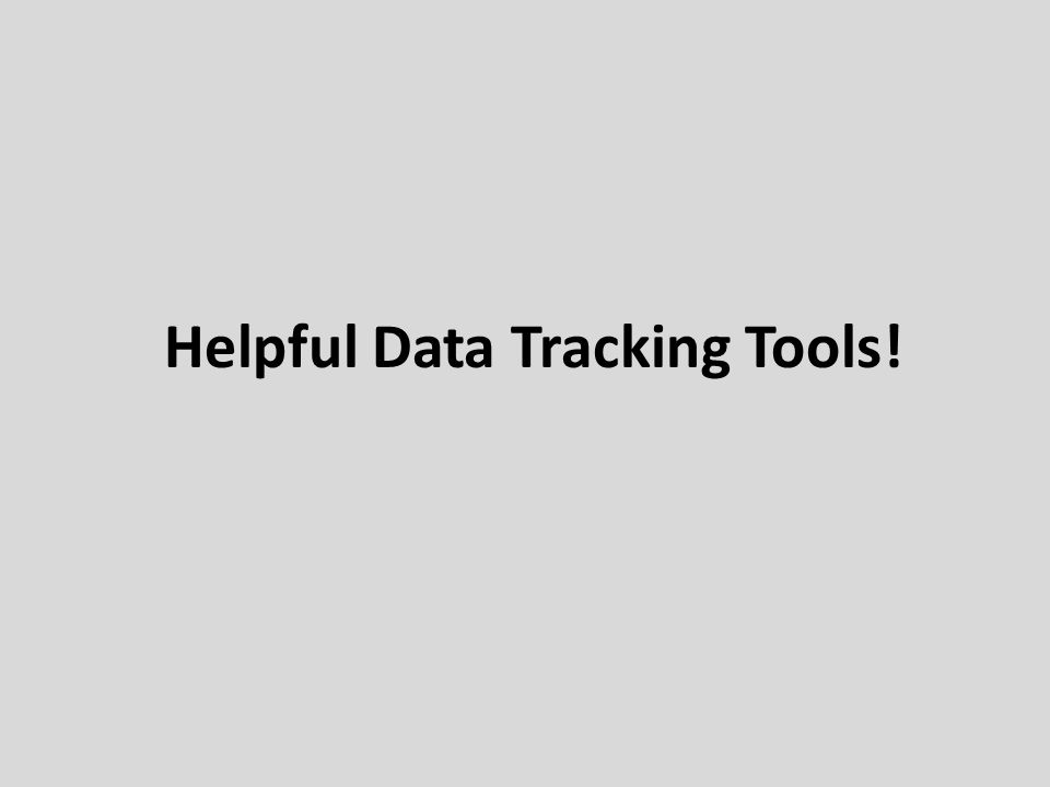 Helpful Data Tracking Tools!