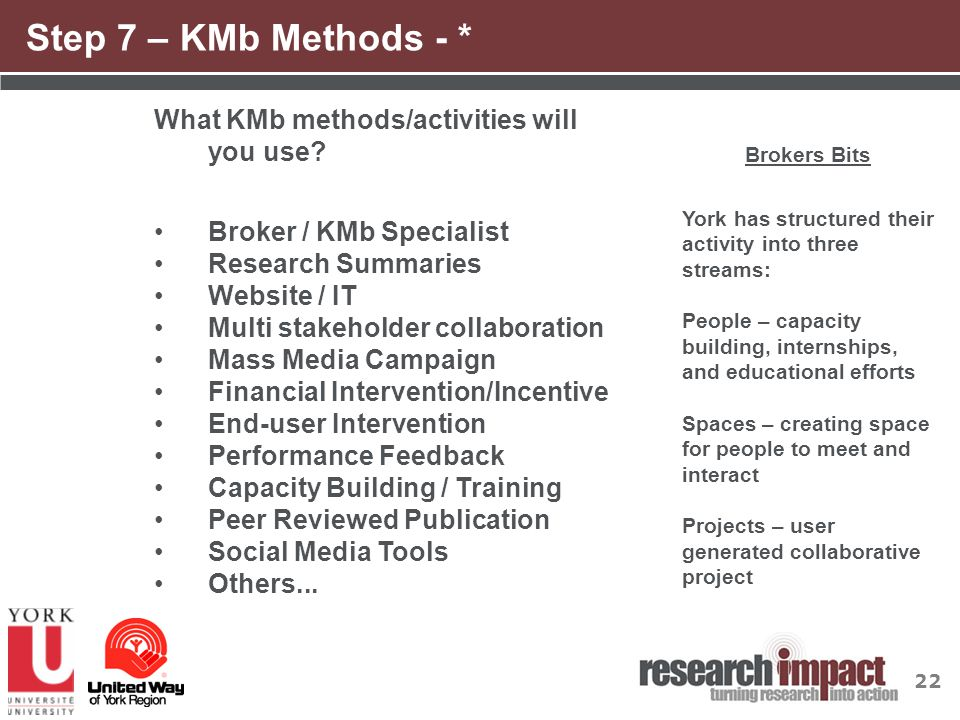 22 Step 7 – KMb Methods - * What KMb methods/activities will you use.