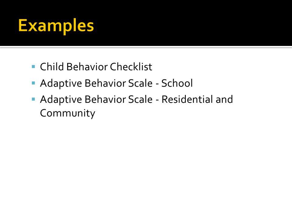  Child Behavior Checklist  Adaptive Behavior Scale - School  Adaptive Behavior Scale - Residential and Community
