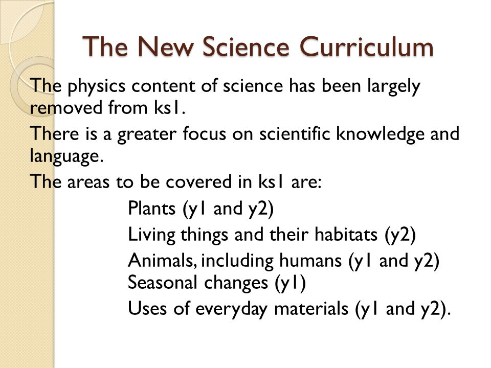 The New Science Curriculum The physics content of science has been largely removed from ks1.