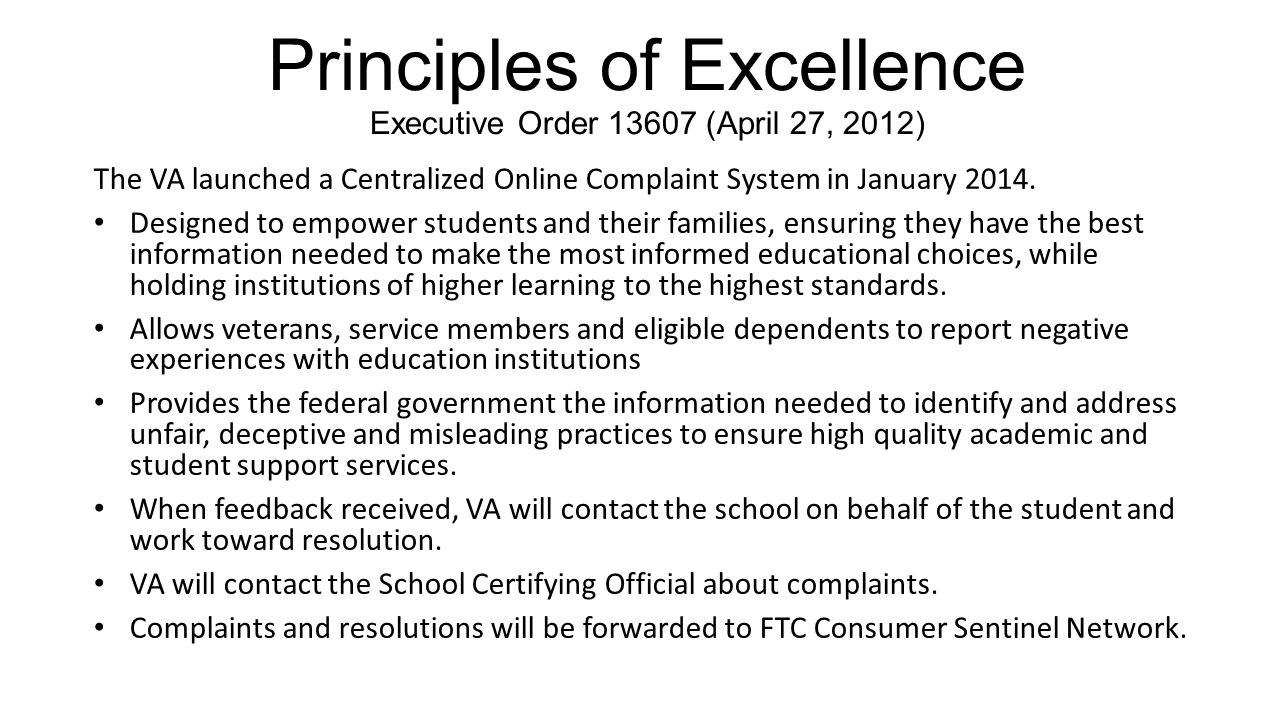 Principles of Excellence Executive Order 13607 (April 27, 2012) The VA launched a Centralized Online Complaint System in January 2014.