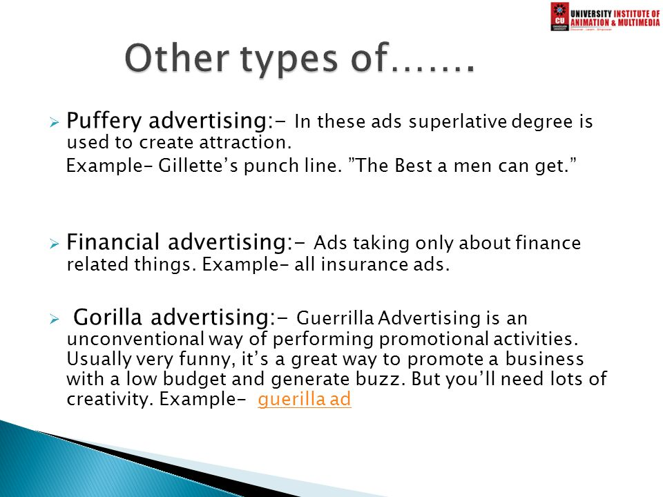 Puffery advertising:- In these ads superlative degree is used to create attraction.
