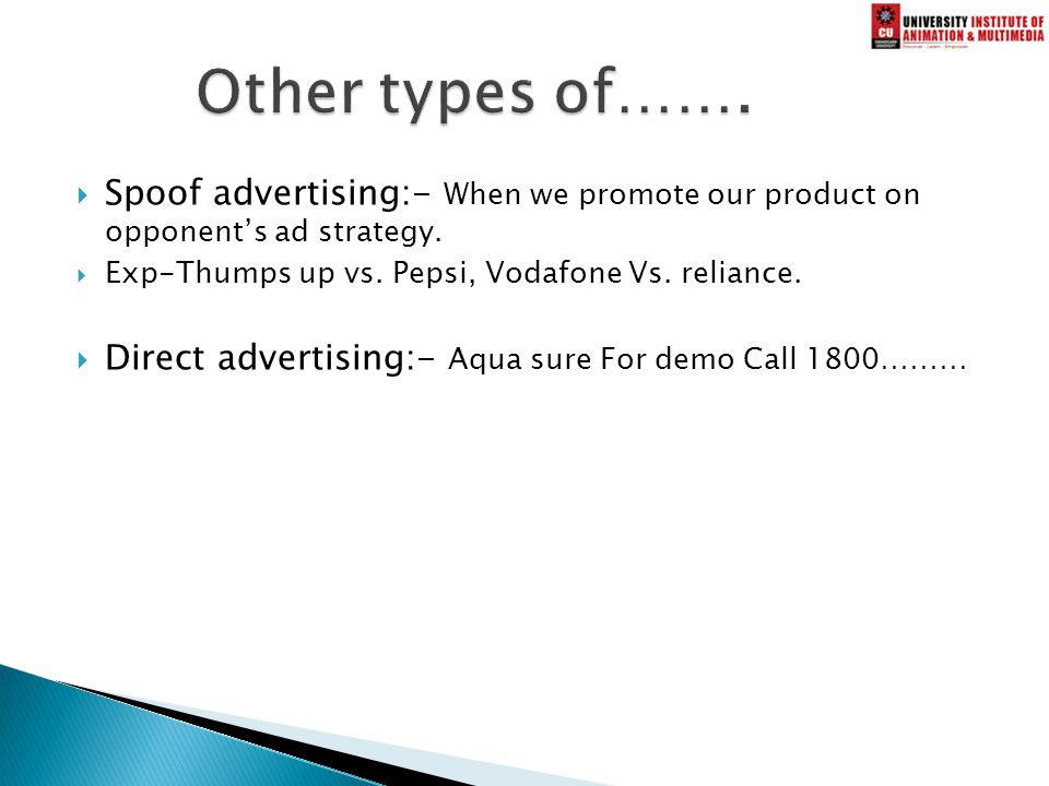  Spoof advertising:- When we promote our product on opponent's ad strategy.