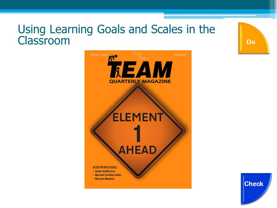 Using Learning Goals and Scales in the Classroom Check Do
