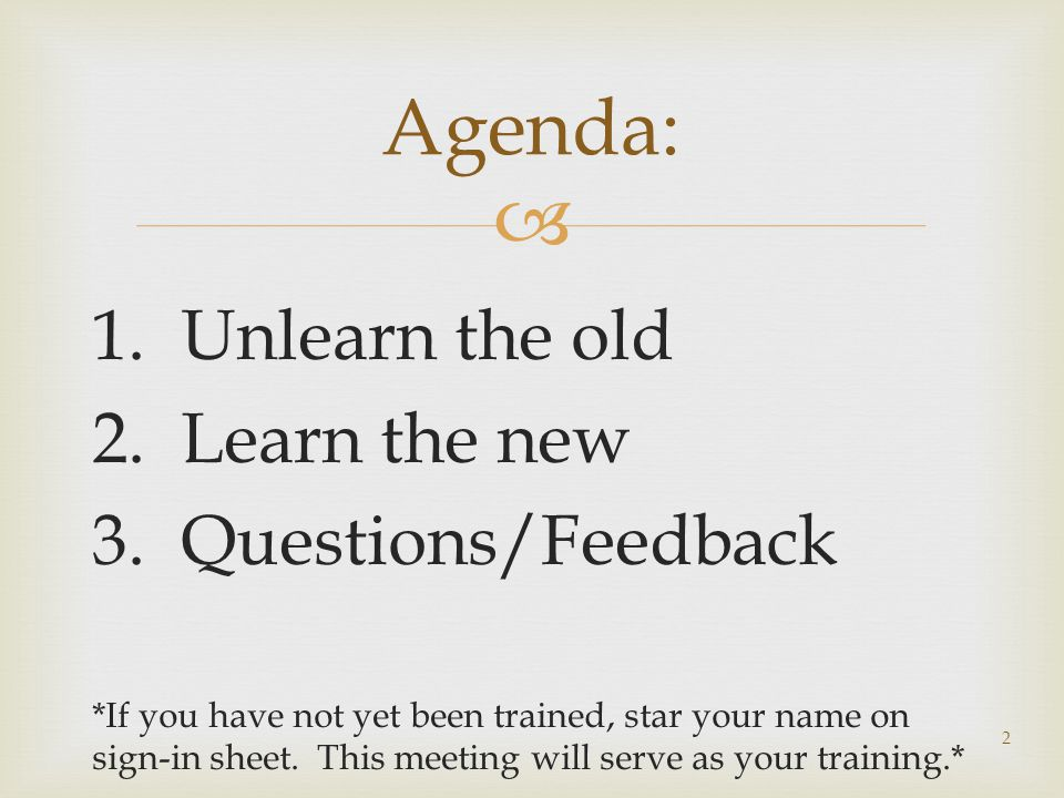  1. Unlearn the old 2. Learn the new 3.