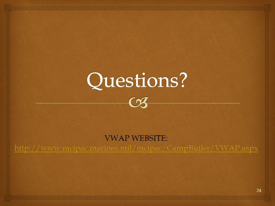 24 VWAP WEBSITE: http://www.mcipac.marines.mil/mcipac/CampButler/VWAP.aspx