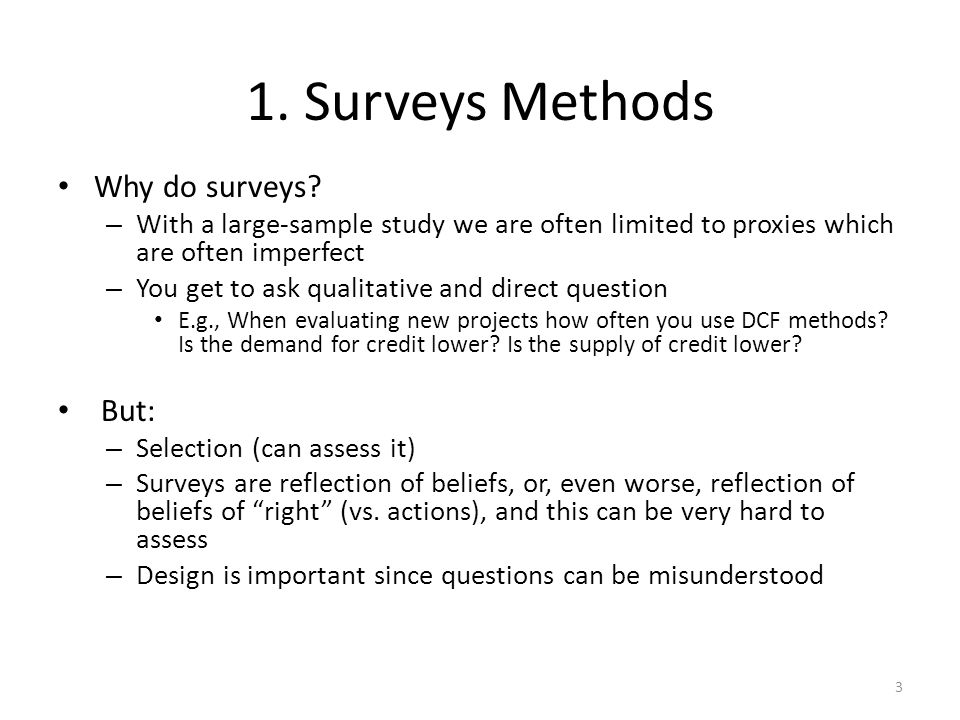 1. Surveys Methods Why do surveys.