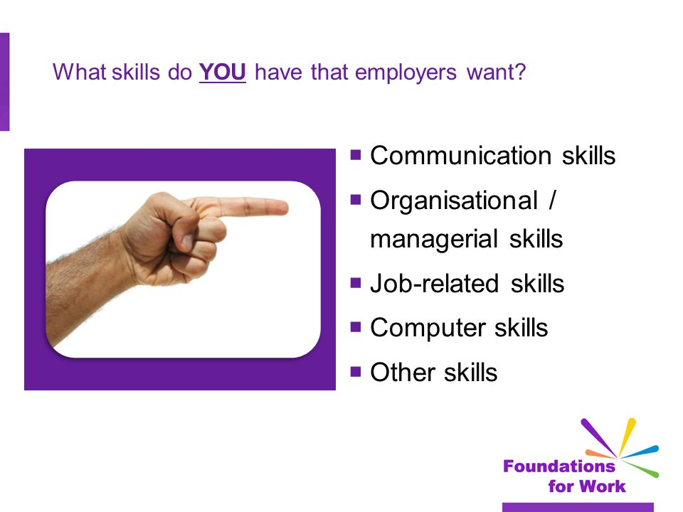 What skills do YOU have that employers want.