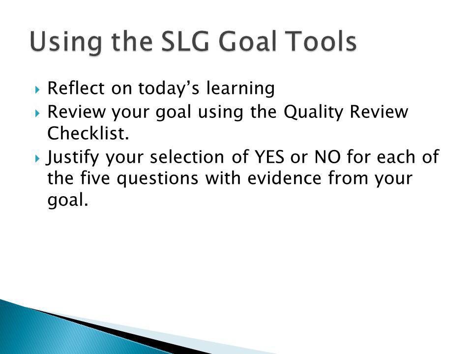  Reflect on today's learning  Review your goal using the Quality Review Checklist.
