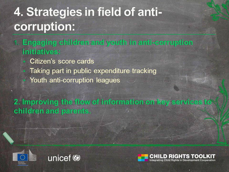 1. Engaging children and youth in anti-corruption initiatives:  Citizen's score cards  Taking part in public expenditure tracking  Youth anti-corru