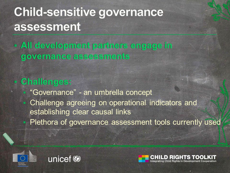 " All development partners engage in governance assessments  Challenges:  ""Governance"" - an umbrella concept  Challenge agreeing on operational ind"