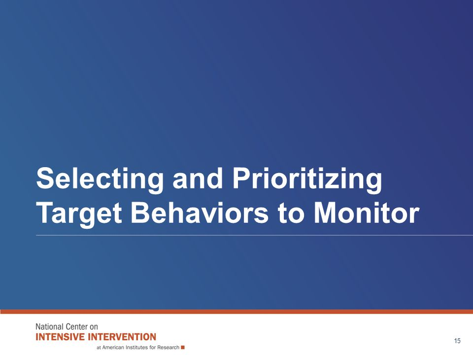 Selecting and Prioritizing Target Behaviors to Monitor 15