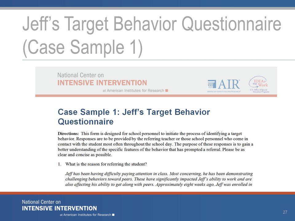 Jeff's Target Behavior Questionnaire (Case Sample 1) 27