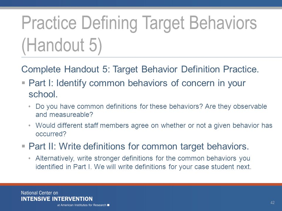 Complete Handout 5: Target Behavior Definition Practice.