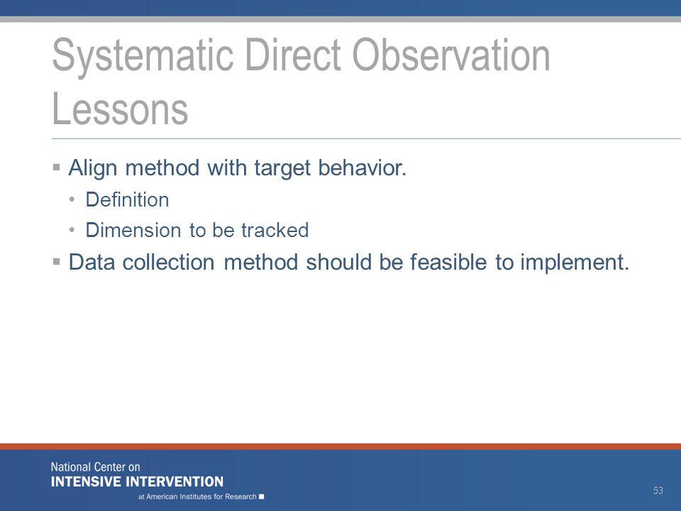  Align method with target behavior.