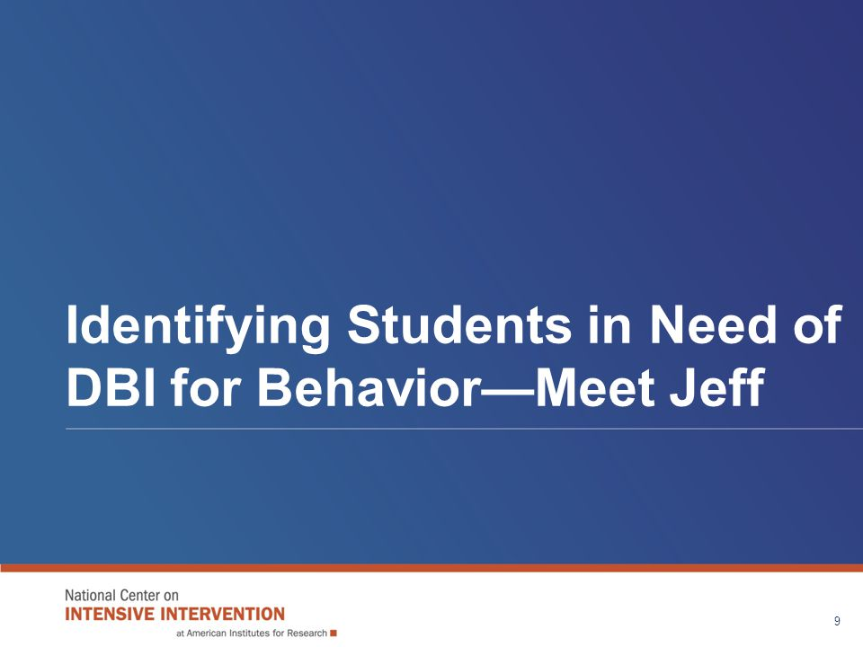Identifying Students in Need of DBI for Behavior—Meet Jeff 9