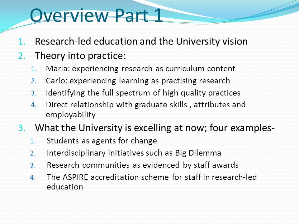 Developing as a researcher: Carlo's experience Carlo learns through engaging in research-like activities, as an individual and in research 'teams' He develops, practises and evaluates a range of research perspectives and methodologies He develops specific research techniques, with associated practical, academic and employability skills