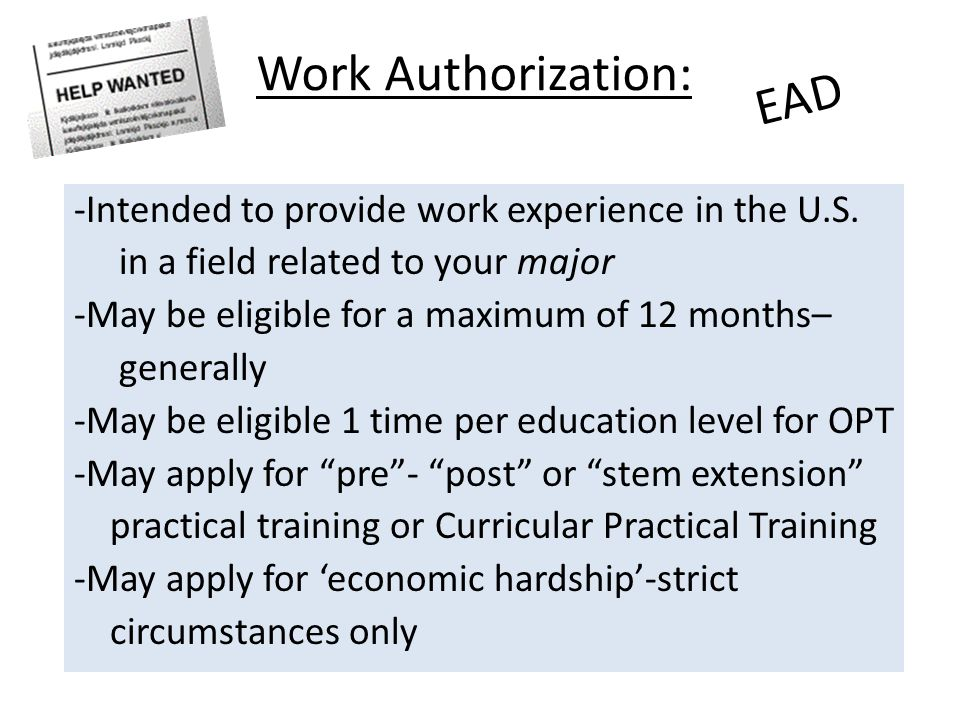 Work Authorization: -Intended to provide work experience in the U.S.